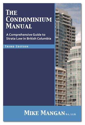 The Condominium Manual - 3rd edition - A Comprehensive Guide to Strata Law in British Columbia